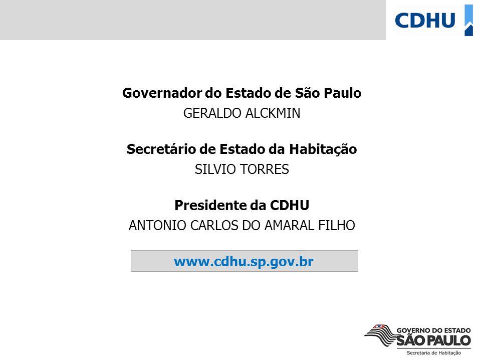 www.cdhu.sp.gov.br Governador do Estado de São Paulo GERALDO ALCKMIN Secretário de Estado da Habitação SILVIO TORRES Presidente da CDHU ANTONIO CARLOS