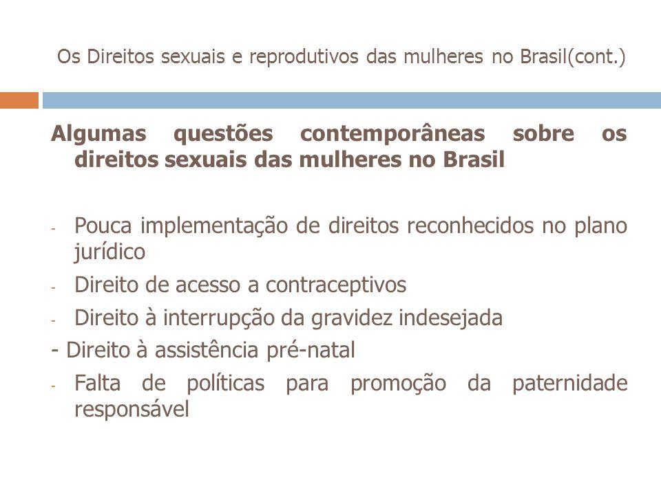 Os Direitos sexuais e reprodutivos das mulheres no Brasil(cont.) Algumas questões contemporâneas sobre os direitos sexuais das mulheres no Brasil - Po