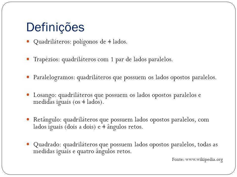 Definições Quadriláteros: polígonos de 4 lados. Trapézios: quadriláteros com 1 par de lados paralelos. Paralelogramos: quadriláteros que possuem os la