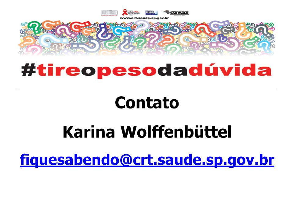 Contato Karina Wolffenbüttel fiquesabendo@crt.saude.sp.gov.br