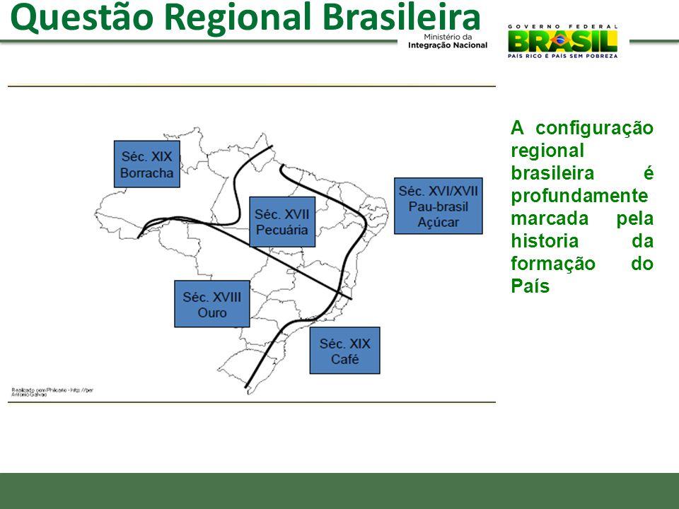 Questão Regional Brasileira A configuração regional brasileira é profundamente marcada pela historia da formação do País
