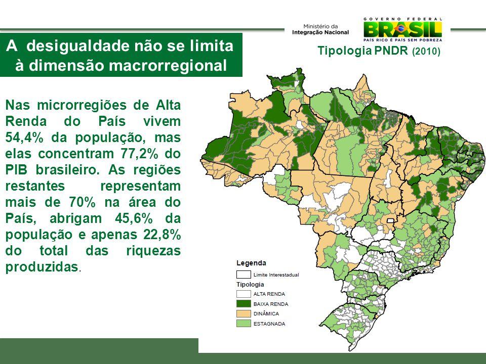 Tipologia PNDR (2010) A desigualdade não se limita à dimensão macrorregional Nas microrregiões de Alta Renda do País vivem 54,4% da população, mas ela