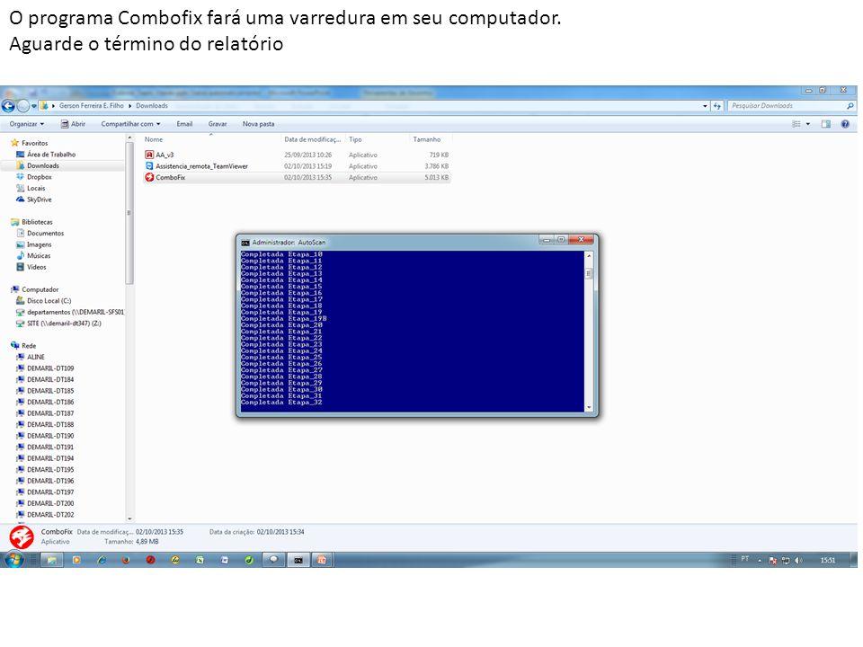 O programa Combofix fará uma varredura em seu computador. Aguarde o término do relatório