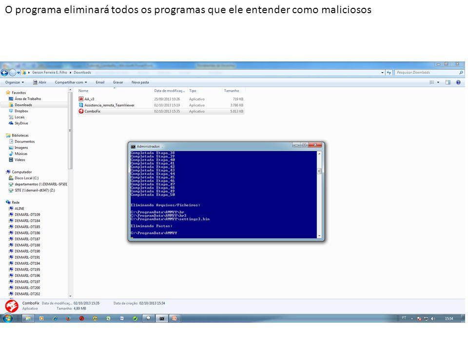 O programa eliminará todos os programas que ele entender como maliciosos