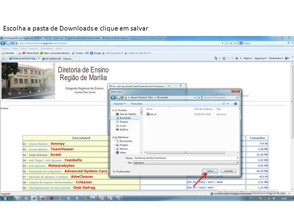 Abra a pasta de Downloads e dê um duplo clique no ícone do programa