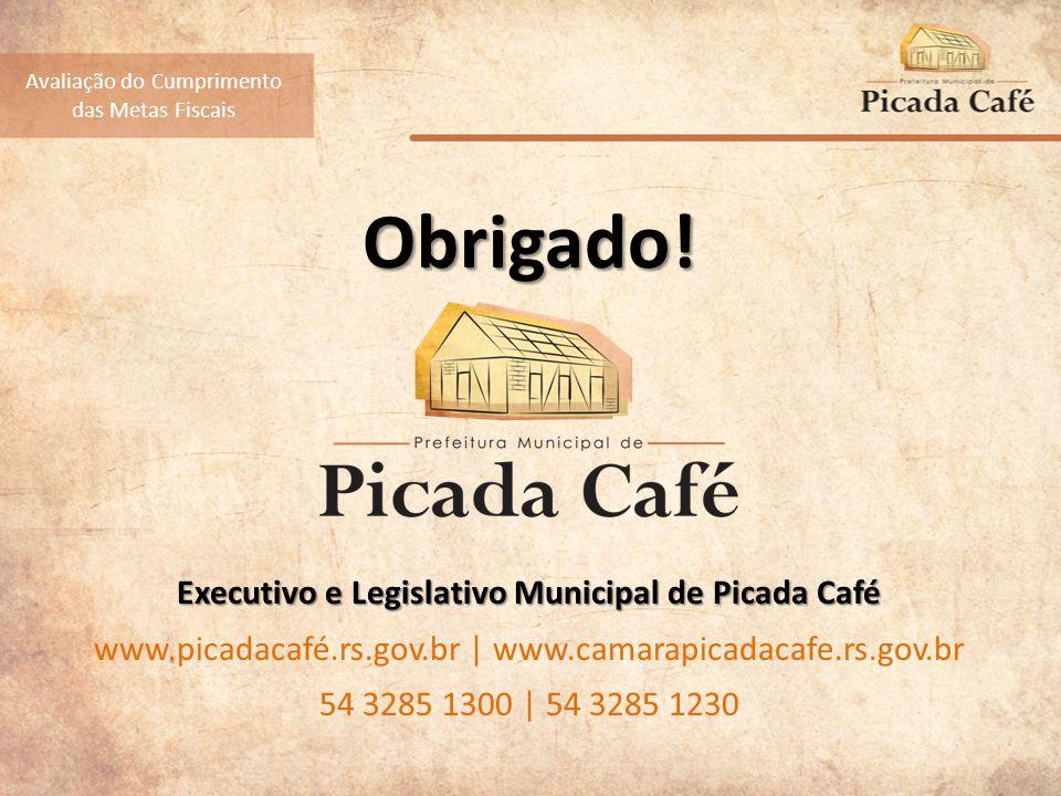 Obrigado. Executivo e Legislativo Municipal de Picada Café Obrigado.