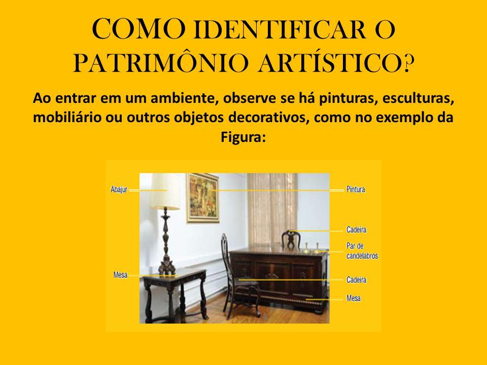 COMO IDENTIFICAR O PATRIMÔNIO ARTÍSTICO.