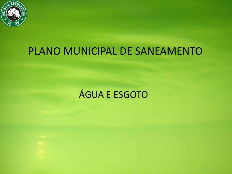 PLANO MUNICIPAL DE SANEAMENTO ÁGUA E ESGOTO