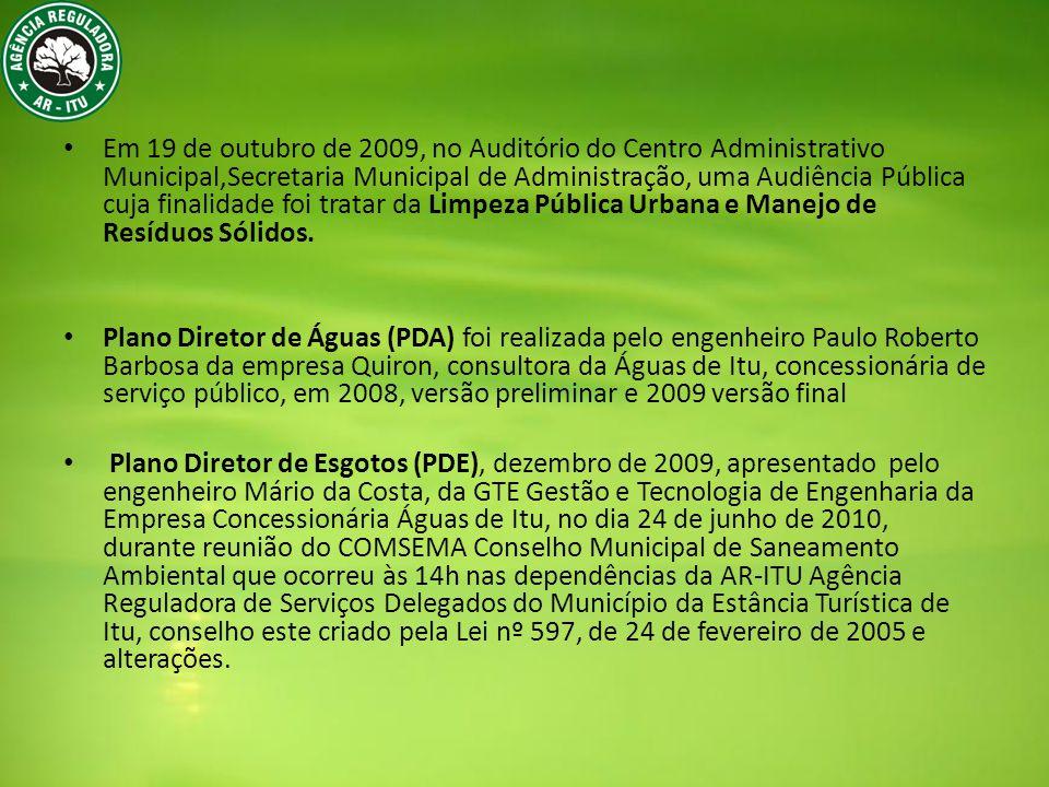 Em 19 de outubro de 2009, no Auditório do Centro Administrativo Municipal,Secretaria Municipal de Administração, uma Audiência Pública cuja finalidade foi tratar da Limpeza Pública Urbana e Manejo de Resíduos Sólidos.