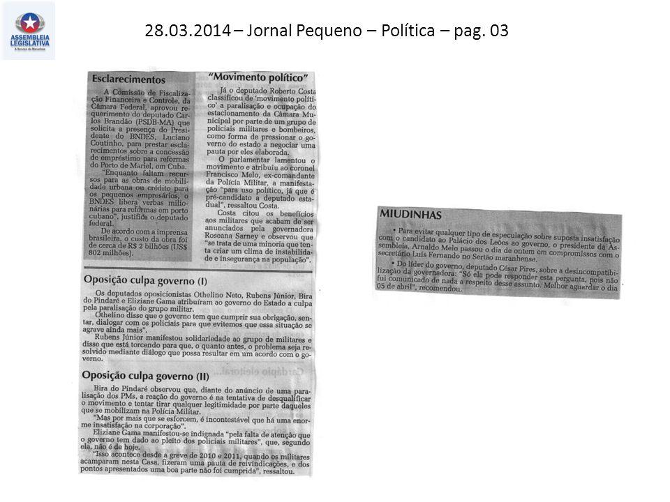 28.03.2014 – Jornal Pequeno – Política – pag. 03