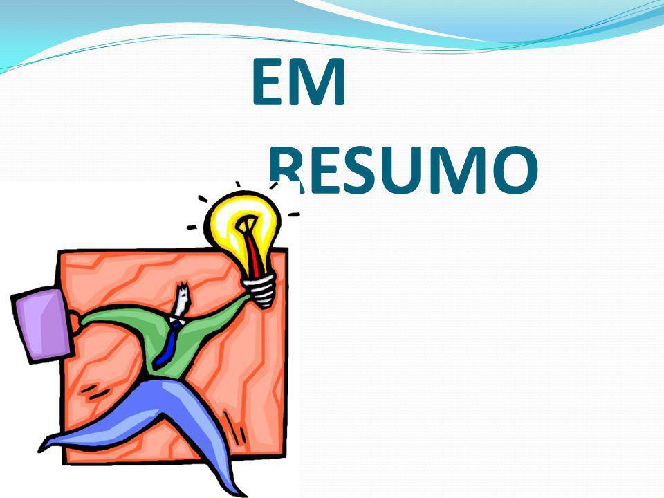 EM RESUMO