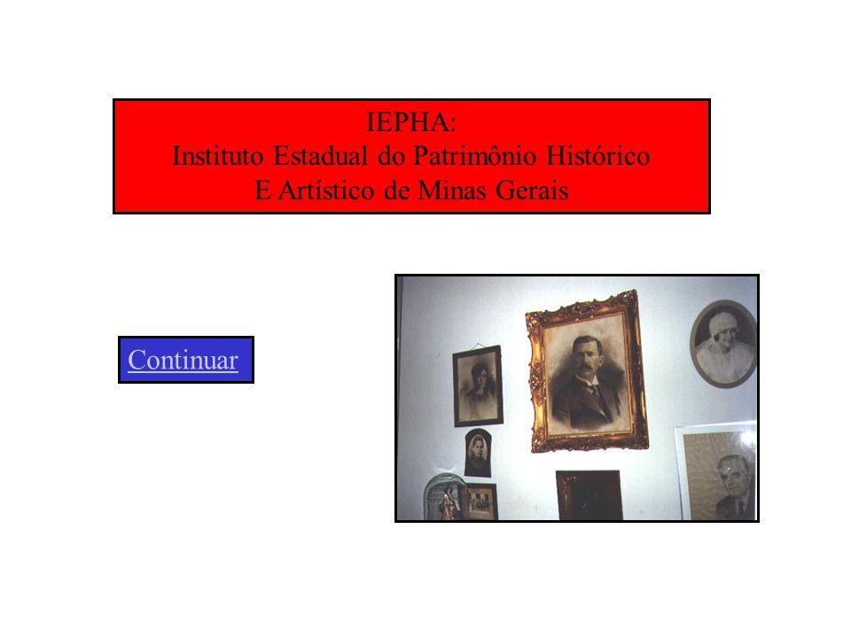 IEPHA: Instituto Estadual do Patrimônio Histórico E Artístico de Minas Gerais Continuar