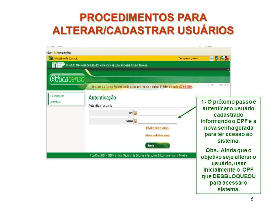 7 1- Clicar em Cadastrar Novo usuário PROCEDIMENTOS PARA ALTERAR/CADASTRAR USUÁRIOS NOVO USUÁRIO