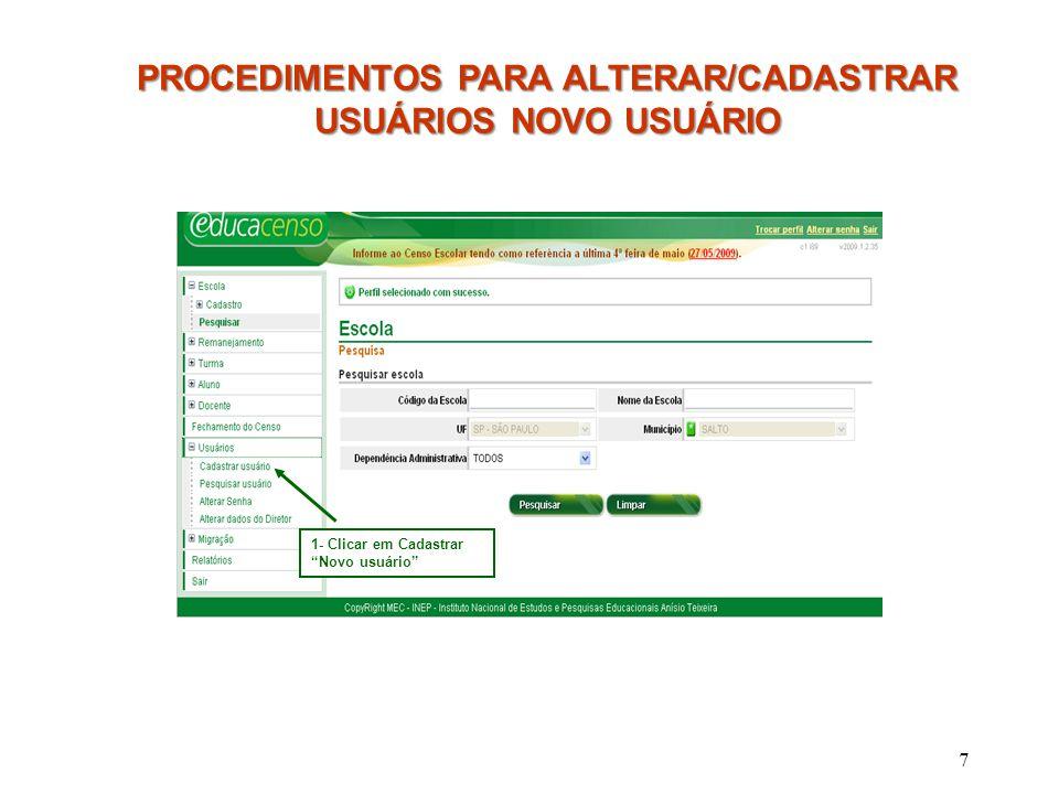 8 1- Digitar novo CPF e todas as informações solicitadas pelo sistema Muita atenção ao optar pelo vínculo do usuário.