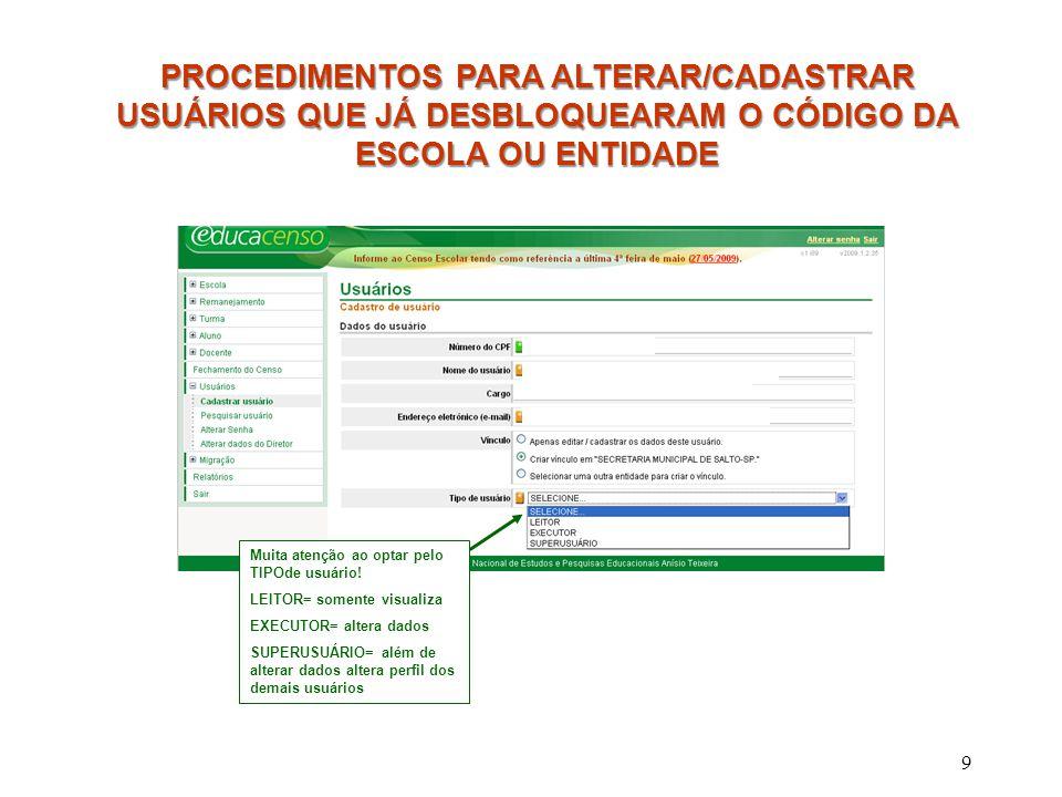 10 Com o CPF cadastrado o usuário poderá gerar a sua senha clicando em Autenticar/ digitando o CPF/ clicando em Alterar/cadastrar senha PROCEDIMENTOS PARA ALTERAR/CADASTRAR USUÁRIOS QUE JÁ DESBLOQUEARAM O CÓDIGO DA ESCOLA OU ENTIDADE