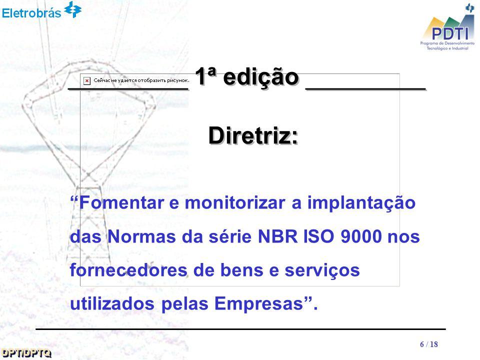 77 DPT/DPTQDPT/DPTQ 7 / 18 Principais estratégias Adotar procedimentos comuns Adotar uma classificação única dos produtos utilizados pelas Empresas Verificar a implementação dos sistemas da qualidade dos fornecedores através de auditorias da qualidade ou do exame de certificados emitidos por organismos certificadores __________ 1ª edição __________
