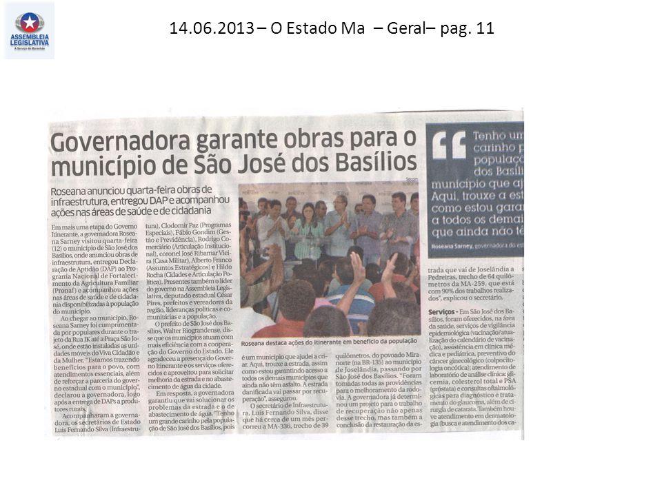 14.06.2013 – O Estado Ma – Geral– pag. 11