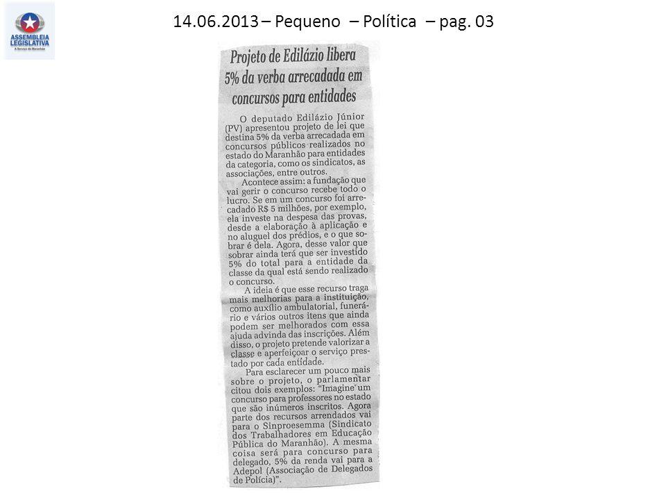 14.06.2013 – Pequeno – Política – pag. 03