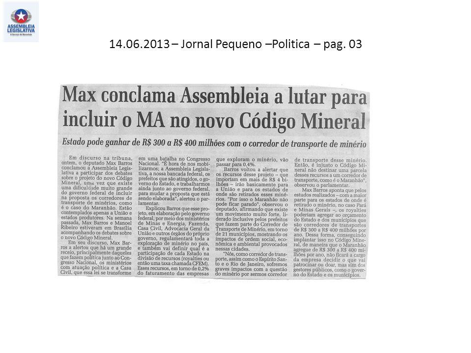 14.06.2013 – Jornal Pequeno –Politica – pag. 03