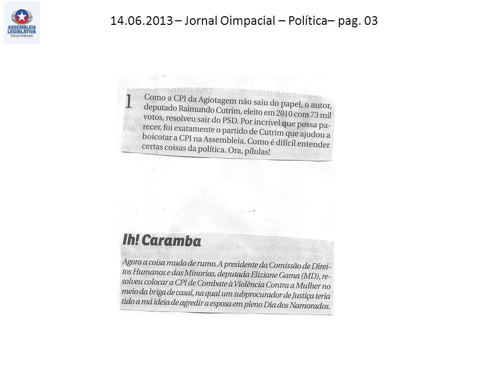 14.06.2013 – Jornal Oimpacial – Política– pag. 03