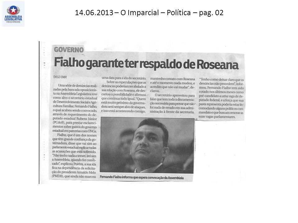 14.06.2013 – O Imparcial – Política – pag. 02