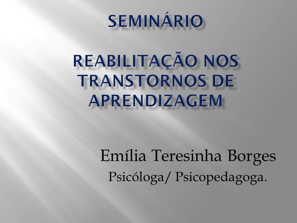 Emília Teresinha Borges Psicóloga/ Psicopedagoga.