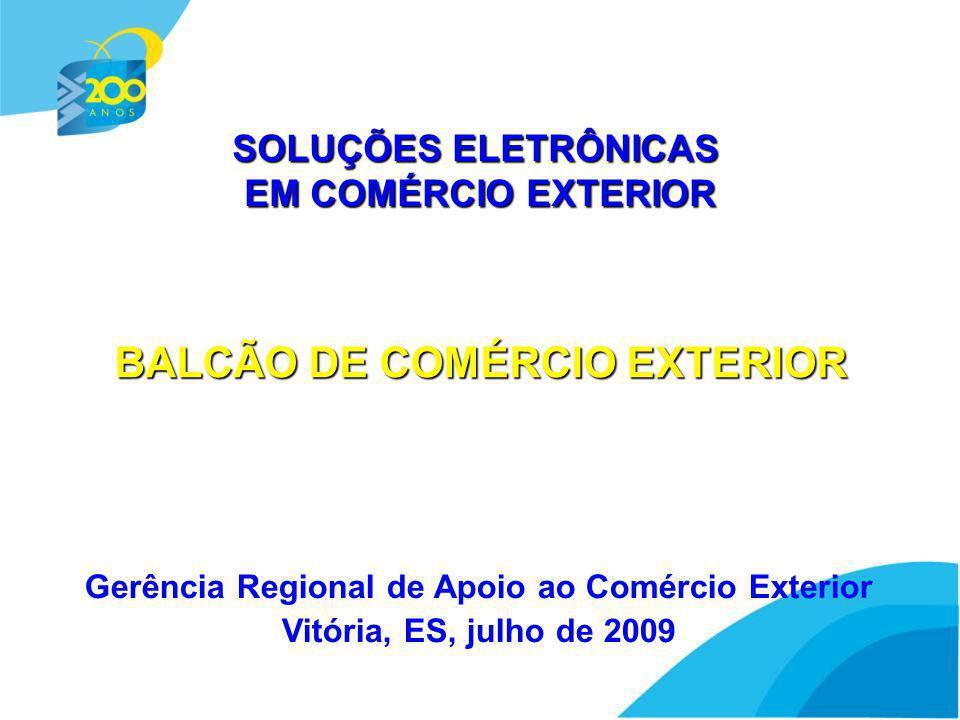 www.bb.com.br/comex http://trade.bb.com.br Site de comércio eletrônico em que a empresa pode realizar todos os passos da sua exportação no computador.