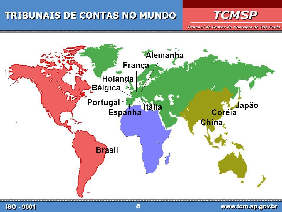ISO - 9001 www.tcm.sp.gov.br 6 TRIBUNAIS DE CONTAS NO MUNDO Brasil China Japão Portugal Espanha Itália Alemanha França Holanda Bélgica Coréia