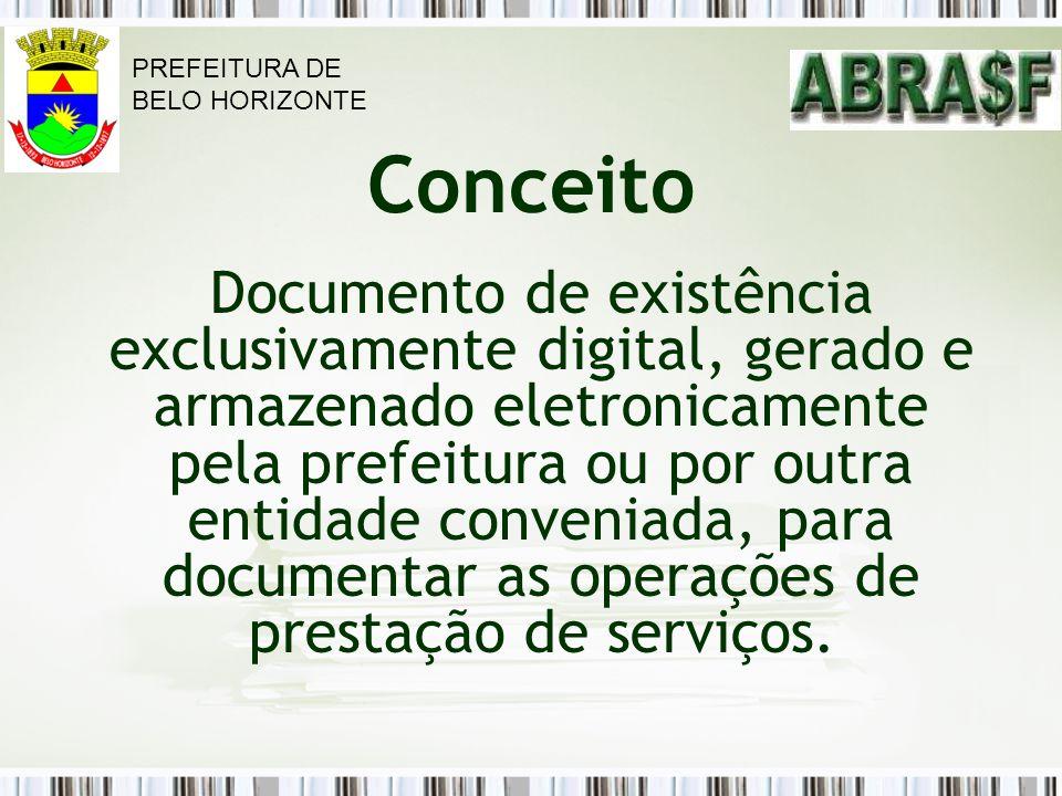 Conceito Documento de existência exclusivamente digital, gerado e armazenado eletronicamente pela prefeitura ou por outra entidade conveniada, para do