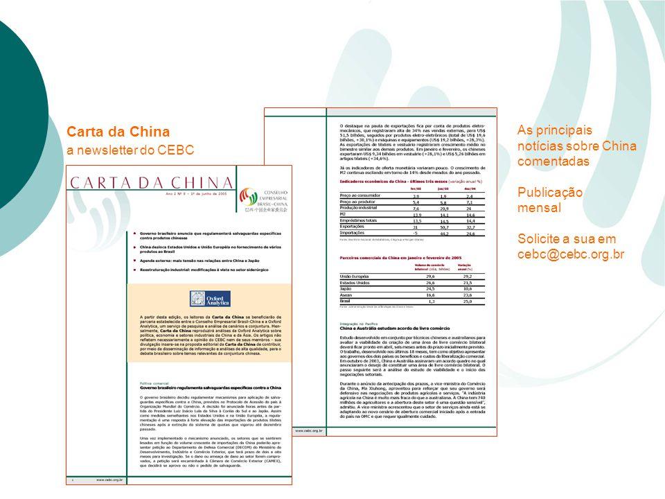 Carta da China a newsletter do CEBC As principais notícias sobre China comentadas Publicação mensal Solicite a sua em cebc@cebc.org.br