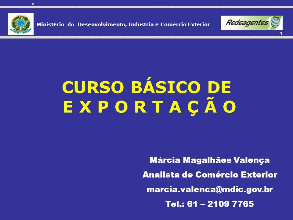 11 Micro e pequena empresa 51,0 % Média empresa 25,6 % EXPORTAÇÕES BRASILEIRAS POR PORTE DE EMPRESA PARTICIPAÇÃO % SOBRE O NÚMERO DE EMPRESAS DE 2007