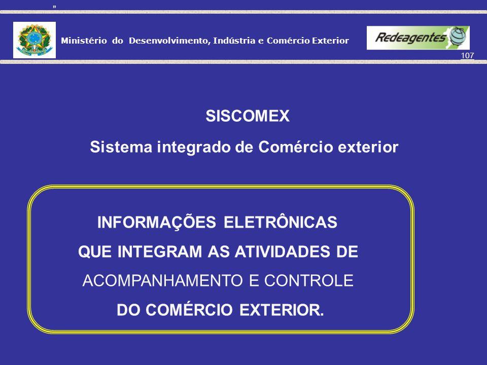 Ministério do Desenvolvimento, Indústria e Comércio Exterior 106 EXPORTAÇÃO PROCEDIMENTOS OPERACIONAIS