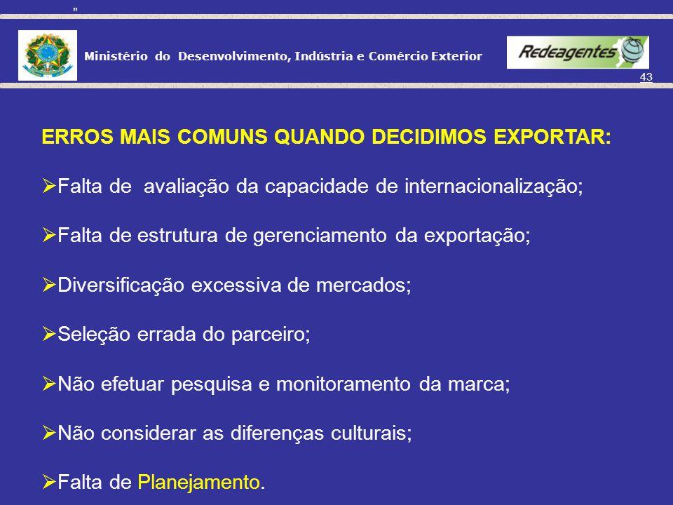 Ministério do Desenvolvimento, Indústria e Comércio Exterior 42 Ambiente Interno (empresa) Pontos FortesPontos Fracos Recursos Financeiros; Marcas bem