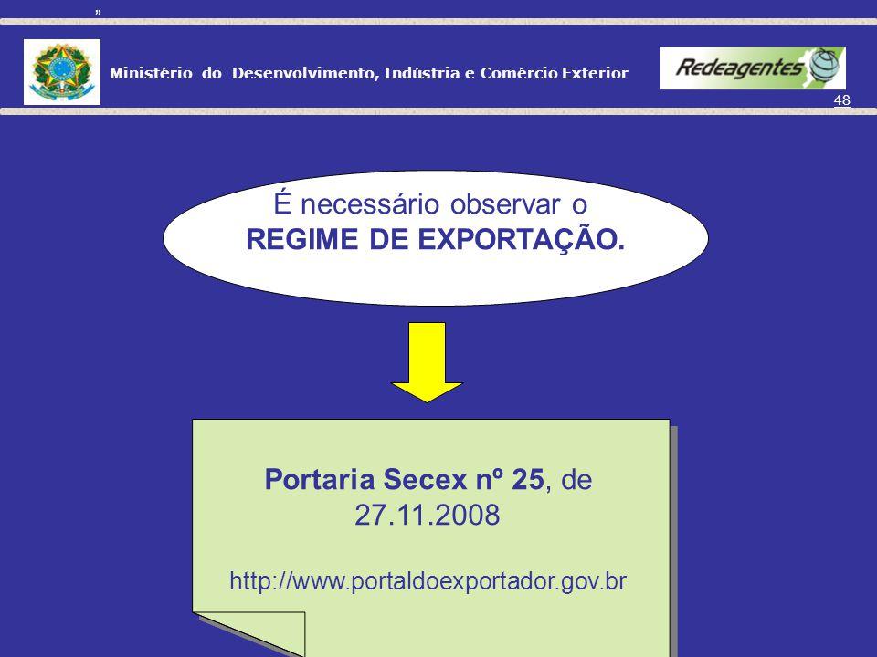 Ministério do Desenvolvimento, Indústria e Comércio Exterior 47 O QUE EXPORTAR
