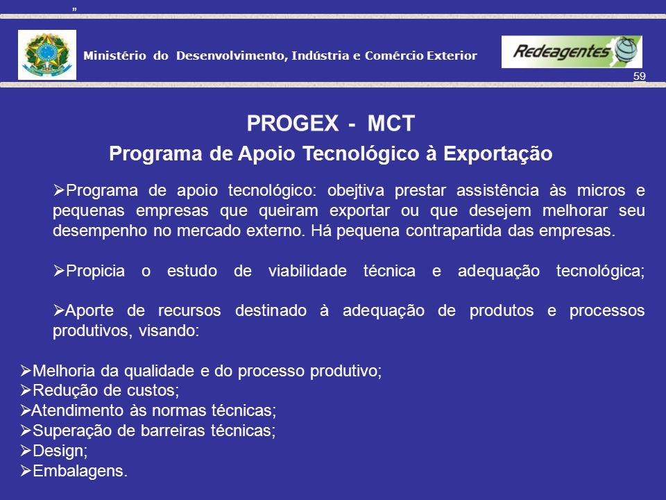 Ministério do Desenvolvimento, Indústria e Comércio Exterior 58 ÓRGÃOS RESPONSÁVEIS PELA ADMINISTRAÇÃO DA NOMENCLATURA E CLASSIFICAÇÃO DE MERCADORIAS