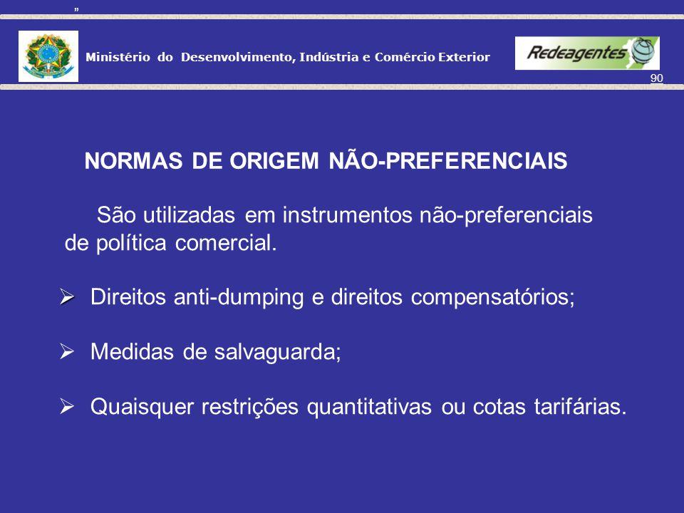 Ministério do Desenvolvimento, Indústria e Comércio Exterior 89 NORMAS DE ORIGEM PREFERENCIAIS Aplicação de direitos preferenciais de importação, isto