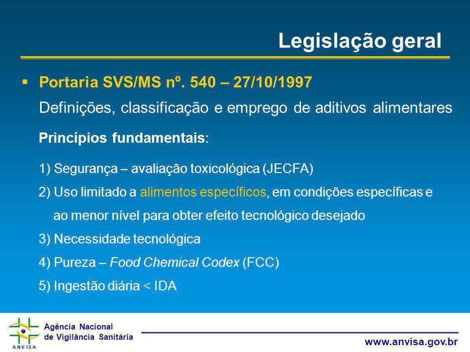 Agência Nacional de Vigilância Sanitária www.anvisa.gov.br Legislação geral Portaria SVS/MS nº. 540 – 27/10/1997 Definições, classificação e emprego d