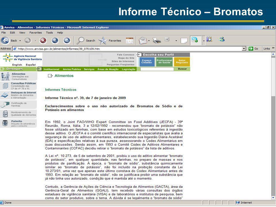 Agência Nacional de Vigilância Sanitária www.anvisa.gov.br Informe Técnico – Bromatos