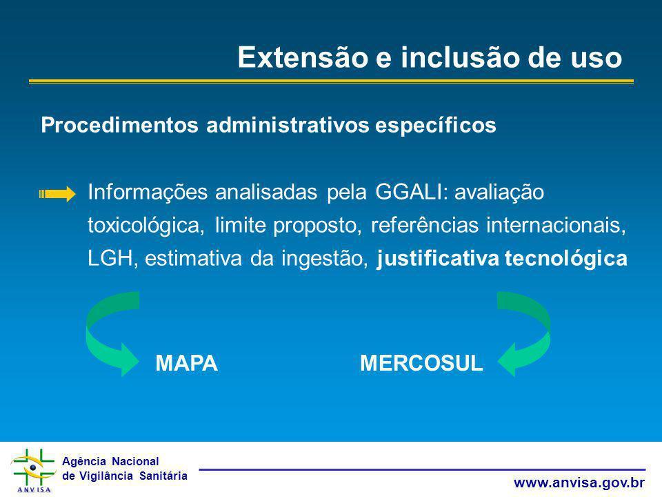 Agência Nacional de Vigilância Sanitária www.anvisa.gov.br Extensão e inclusão de uso Procedimentos administrativos específicos Informações analisadas
