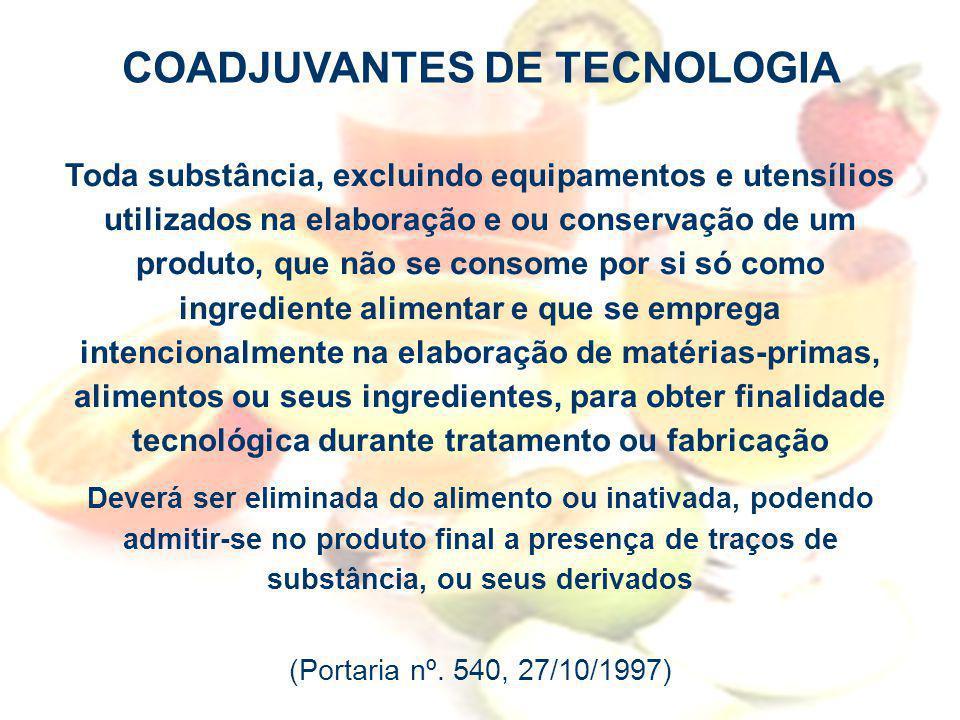 Agência Nacional de Vigilância Sanitária www.anvisa.gov.br Toda substância, excluindo equipamentos e utensílios utilizados na elaboração e ou conserva
