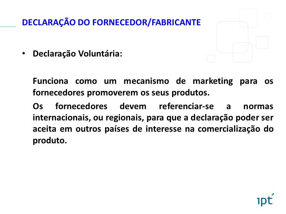 Declaração Voluntária: Funciona como um mecanismo de marketing para os fornecedores promoverem os seus produtos. Os fornecedores devem referenciar-se