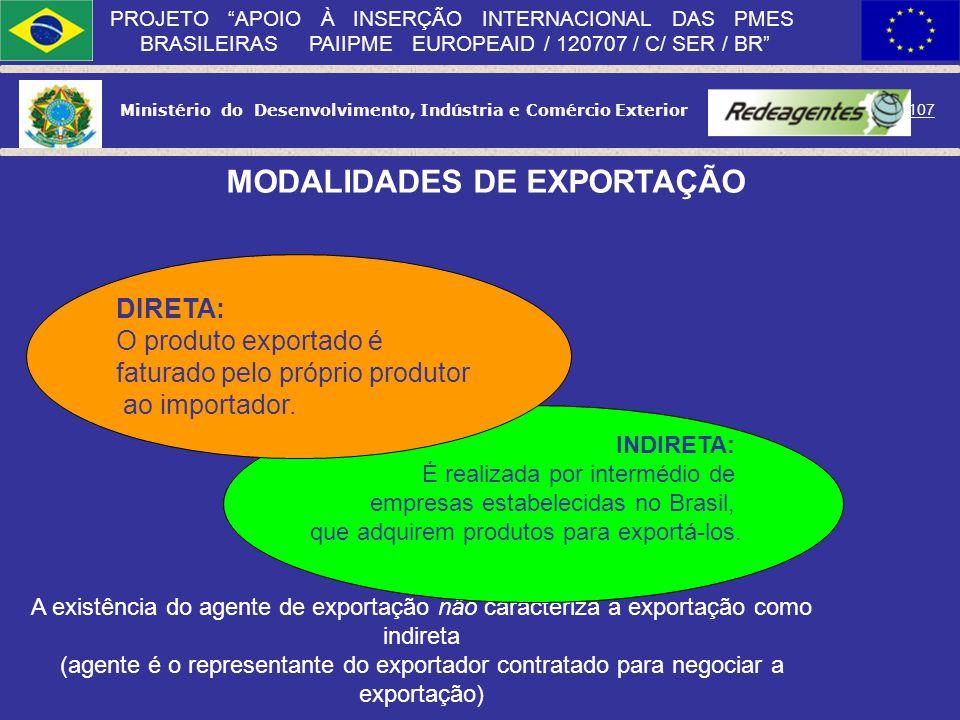 Ministério do Desenvolvimento, Indústria e Comércio Exterior 106 PROJETO APOIO À INSERÇÃO INTERNACIONAL DAS PMES BRASILEIRAS PAIIPME EUROPEAID / 12070