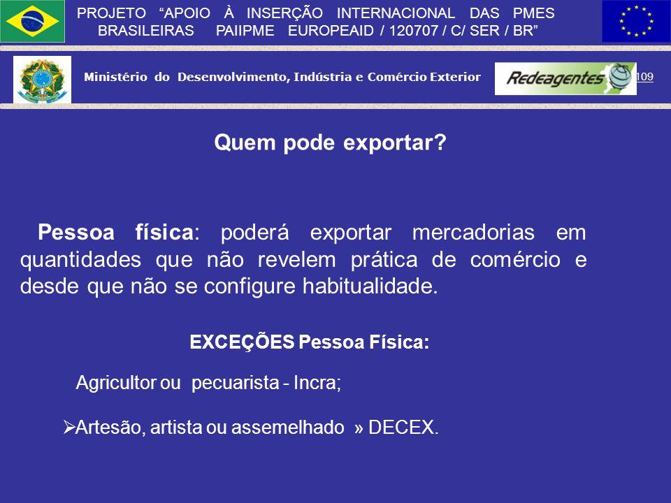 Ministério do Desenvolvimento, Indústria e Comércio Exterior 108 PROJETO APOIO À INSERÇÃO INTERNACIONAL DAS PMES BRASILEIRAS PAIIPME EUROPEAID / 12070