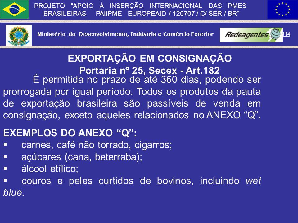 Ministério do Desenvolvimento, Indústria e Comércio Exterior 113 PROJETO APOIO À INSERÇÃO INTERNACIONAL DAS PMES BRASILEIRAS PAIIPME EUROPEAID / 12070