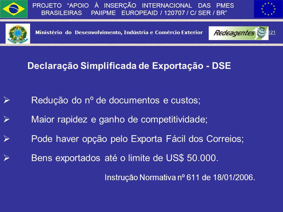 Ministério do Desenvolvimento, Indústria e Comércio Exterior 120 PROJETO APOIO À INSERÇÃO INTERNACIONAL DAS PMES BRASILEIRAS PAIIPME EUROPEAID / 12070