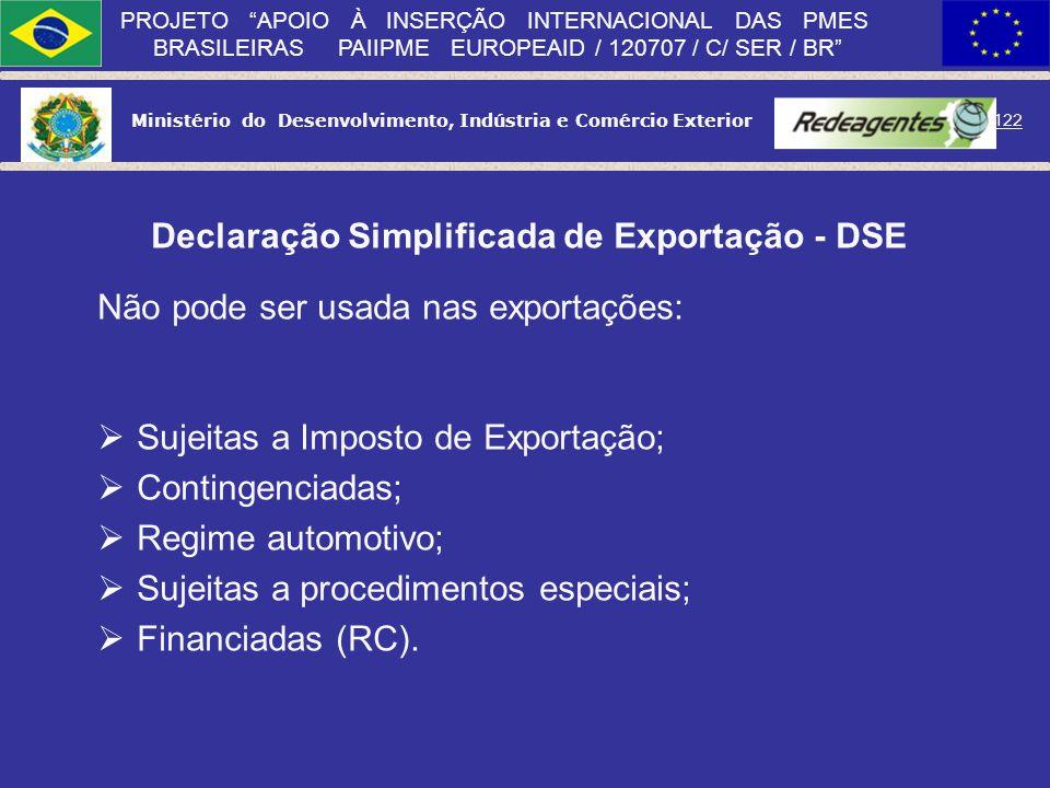 Ministério do Desenvolvimento, Indústria e Comércio Exterior 121 PROJETO APOIO À INSERÇÃO INTERNACIONAL DAS PMES BRASILEIRAS PAIIPME EUROPEAID / 12070