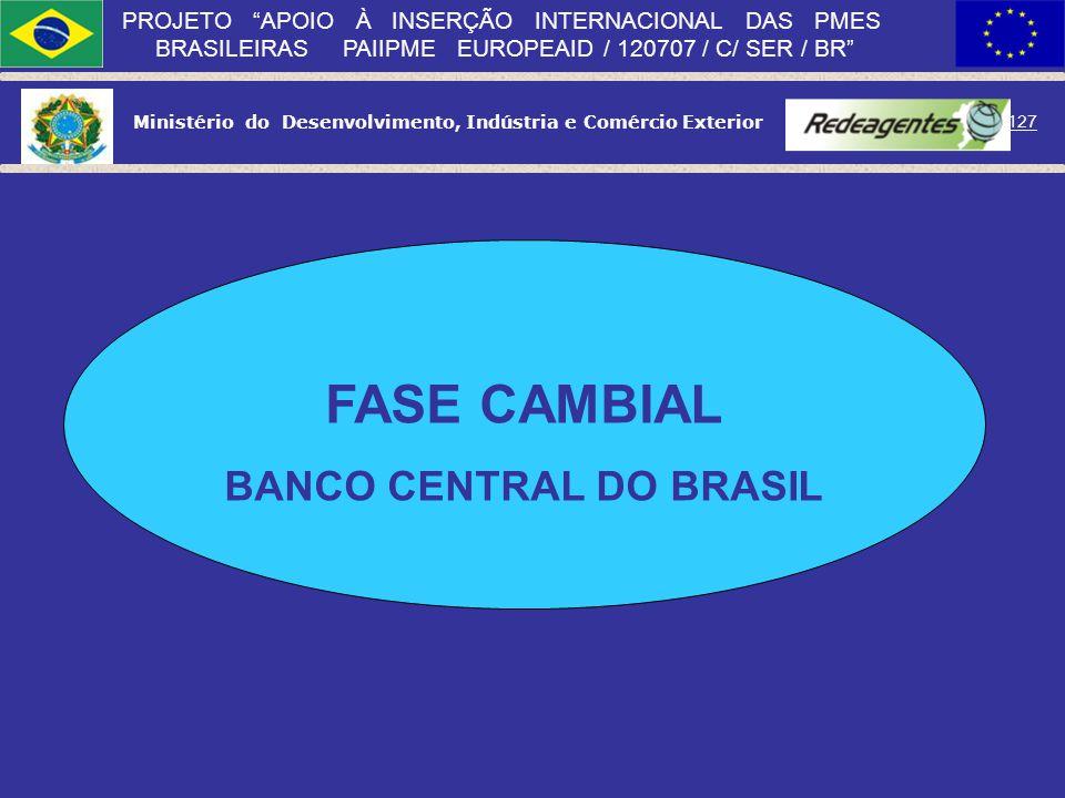 Ministério do Desenvolvimento, Indústria e Comércio Exterior 126 PROJETO APOIO À INSERÇÃO INTERNACIONAL DAS PMES BRASILEIRAS PAIIPME EUROPEAID / 12070