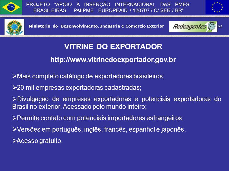 Ministério do Desenvolvimento, Indústria e Comércio Exterior 62 PROJETO APOIO À INSERÇÃO INTERNACIONAL DAS PMES BRASILEIRAS PAIIPME EUROPEAID / 120707