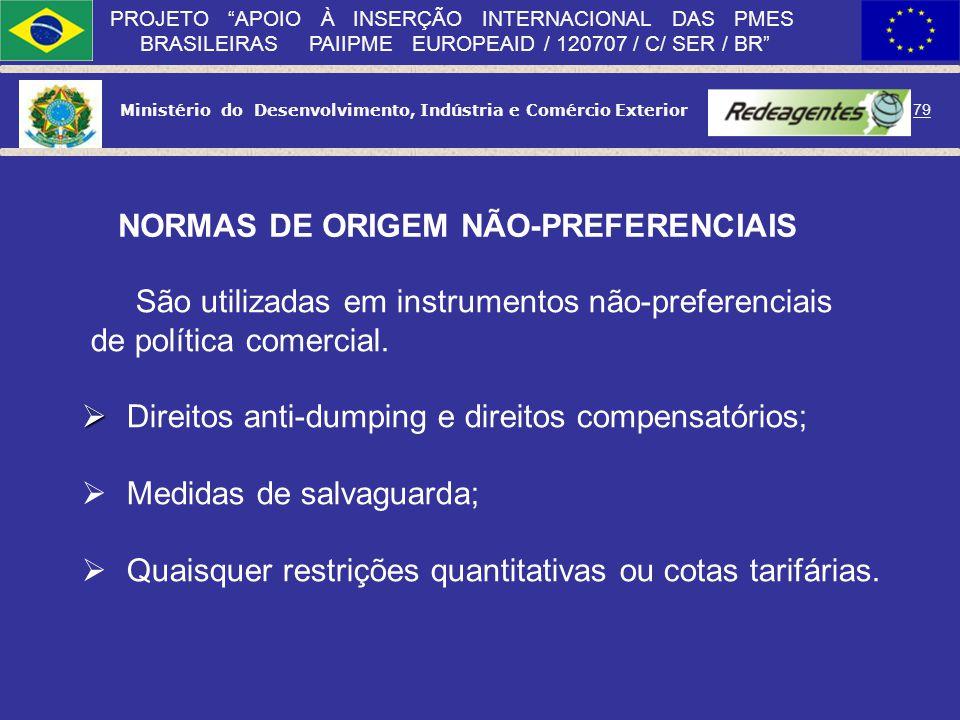 Ministério do Desenvolvimento, Indústria e Comércio Exterior 78 PROJETO APOIO À INSERÇÃO INTERNACIONAL DAS PMES BRASILEIRAS PAIIPME EUROPEAID / 120707