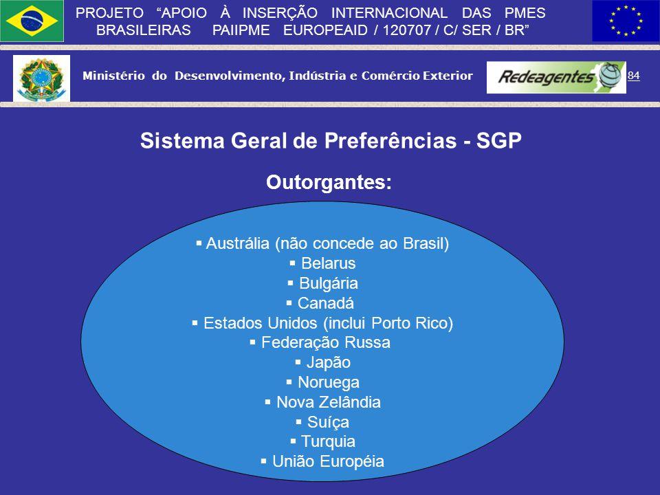 Ministério do Desenvolvimento, Indústria e Comércio Exterior 83 PROJETO APOIO À INSERÇÃO INTERNACIONAL DAS PMES BRASILEIRAS PAIIPME EUROPEAID / 120707